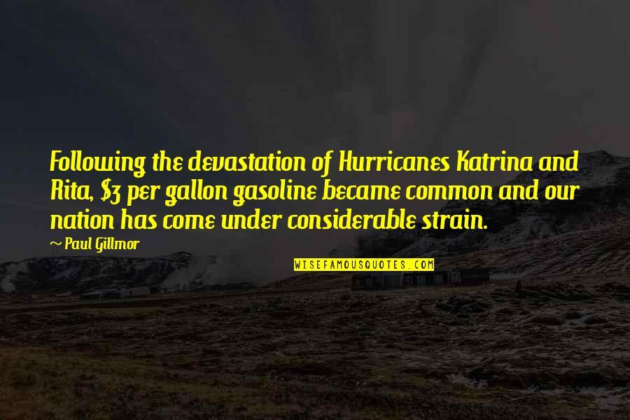Katrina Quotes By Paul Gillmor: Following the devastation of Hurricanes Katrina and Rita,
