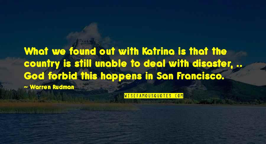 Katrina Quotes By Warren Rudman: What we found out with Katrina is that