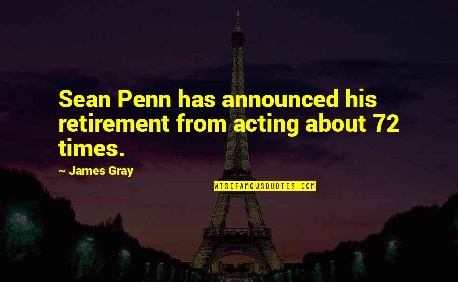 Katt Williams Pimp Chronicles Part 1 Quotes By James Gray: Sean Penn has announced his retirement from acting