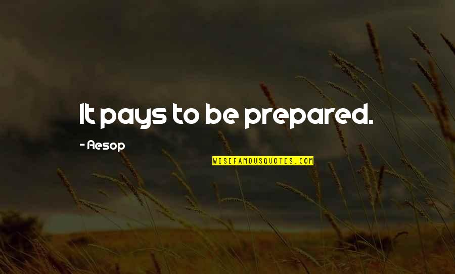 Kaukasos Quotes By Aesop: It pays to be prepared.