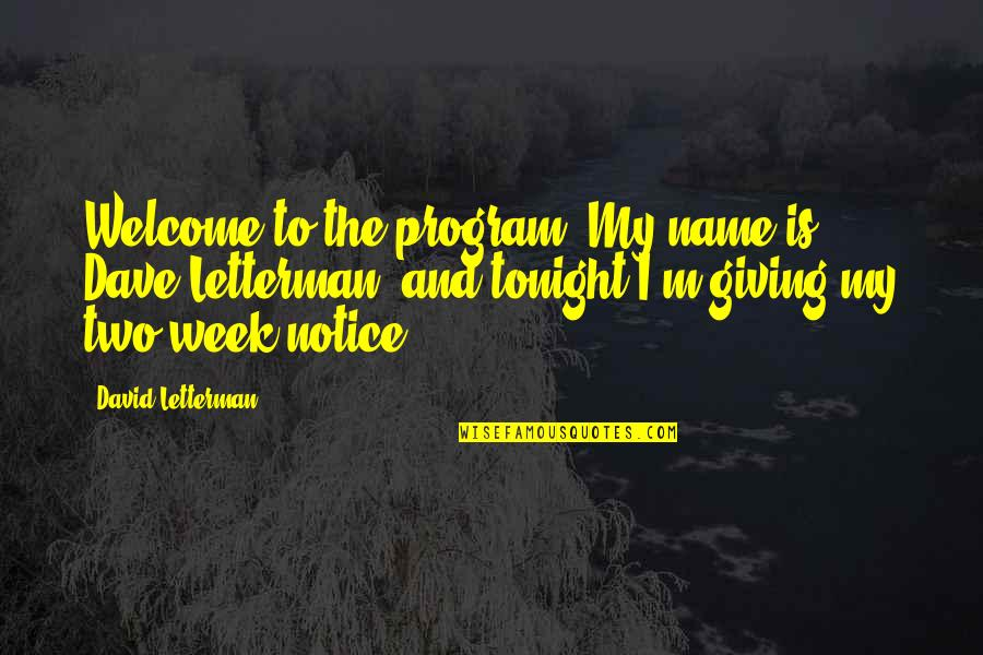 Kaukasos Quotes By David Letterman: Welcome to the program. My name is Dave