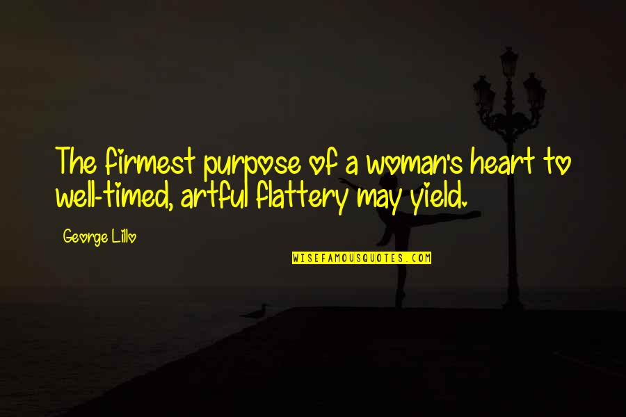 Kaukasos Quotes By George Lillo: The firmest purpose of a woman's heart to
