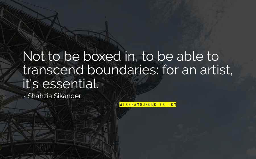 Kaukasos Quotes By Shahzia Sikander: Not to be boxed in, to be able