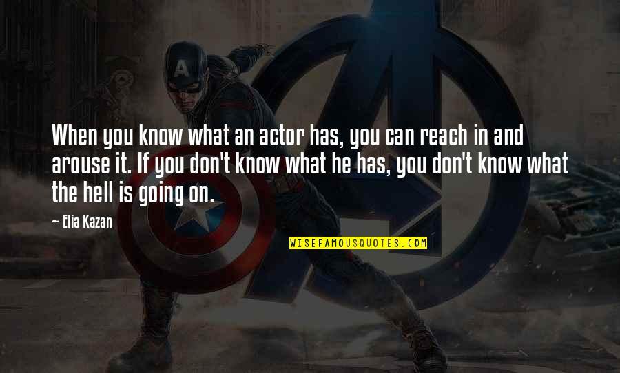 Kazan's Quotes By Elia Kazan: When you know what an actor has, you