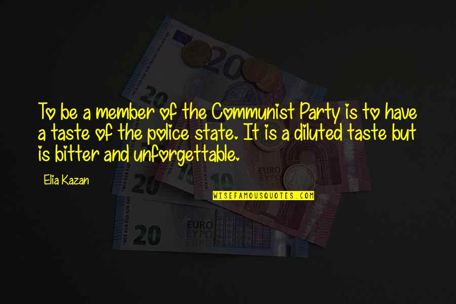 Kazan's Quotes By Elia Kazan: To be a member of the Communist Party