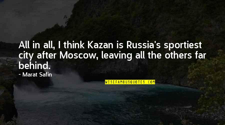 Kazan's Quotes By Marat Safin: All in all, I think Kazan is Russia's