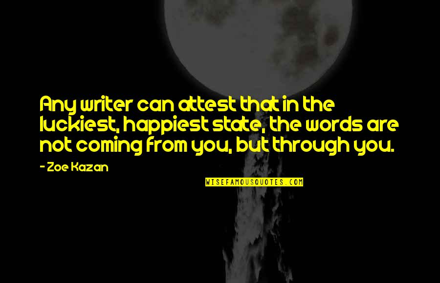 Kazan's Quotes By Zoe Kazan: Any writer can attest that in the luckiest,