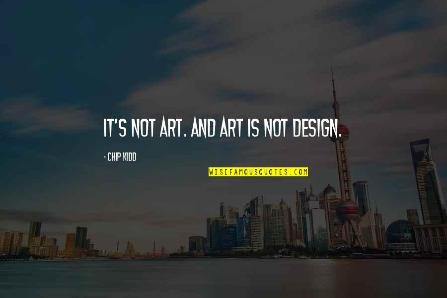 Kean Etro Quotes By Chip Kidd: It's not Art. And Art is not Design.