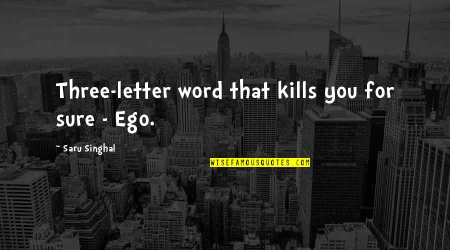 Kean Etro Quotes By Saru Singhal: Three-letter word that kills you for sure -