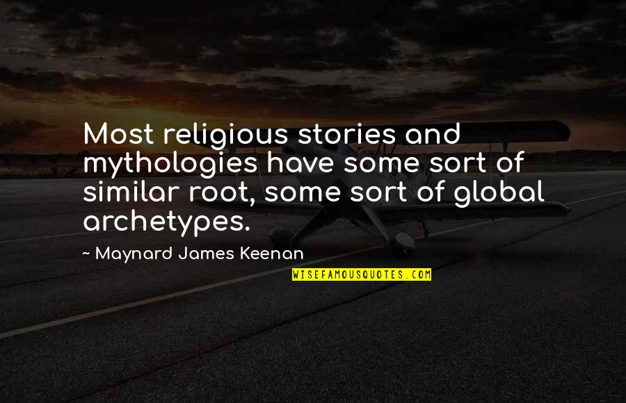 Keenan Quotes By Maynard James Keenan: Most religious stories and mythologies have some sort