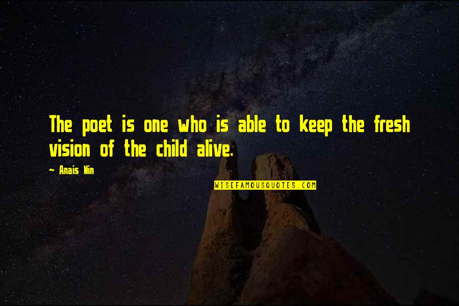 Keep A Child Alive Quotes By Anais Nin: The poet is one who is able to