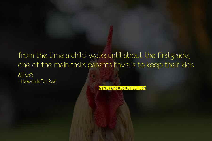 Keep A Child Alive Quotes By Heaven Is For Real: from the time a child walks until about