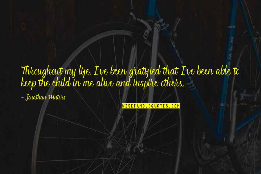 Keep A Child Alive Quotes By Jonathan Winters: Throughout my life, I've been gratified that I've