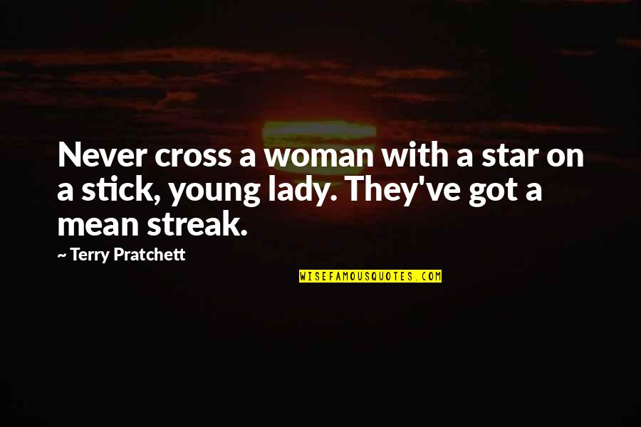 Keep Calm And Trust God Quotes By Terry Pratchett: Never cross a woman with a star on