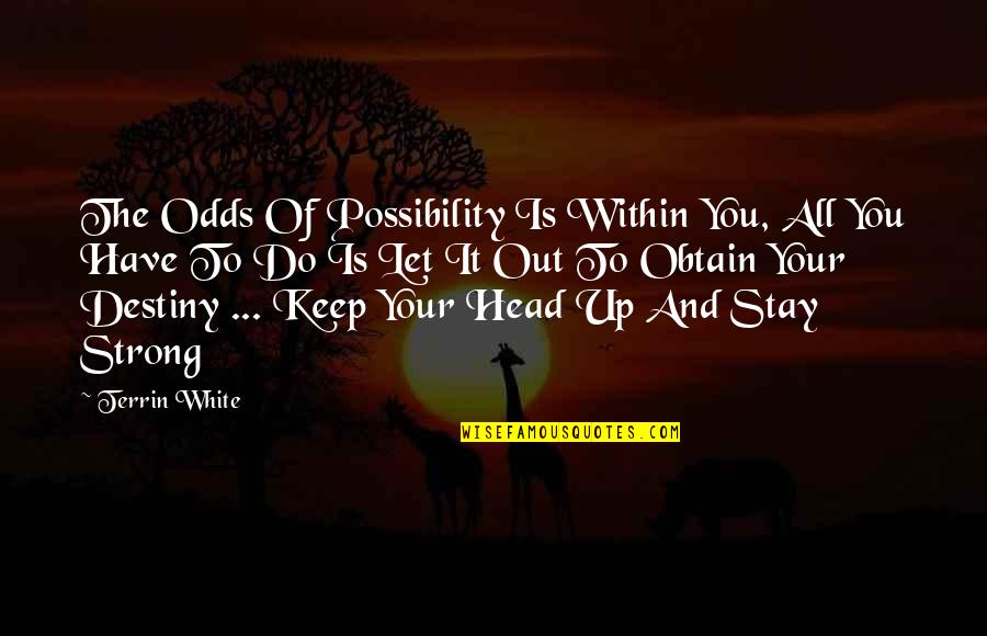 Keep Head Up Quotes Top 41 Famous Quotes About Keep Head Up