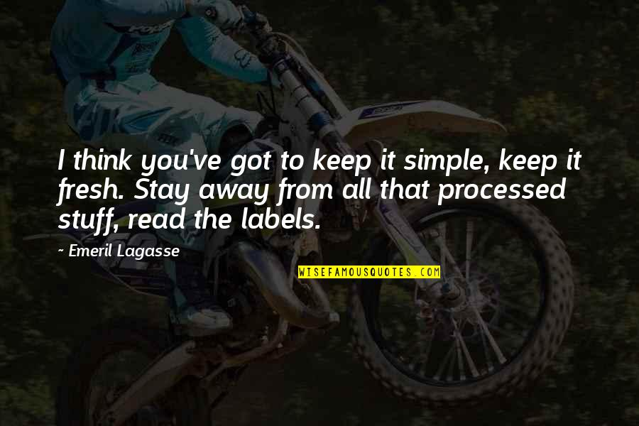 Keep It Simple Quotes By Emeril Lagasse: I think you've got to keep it simple,