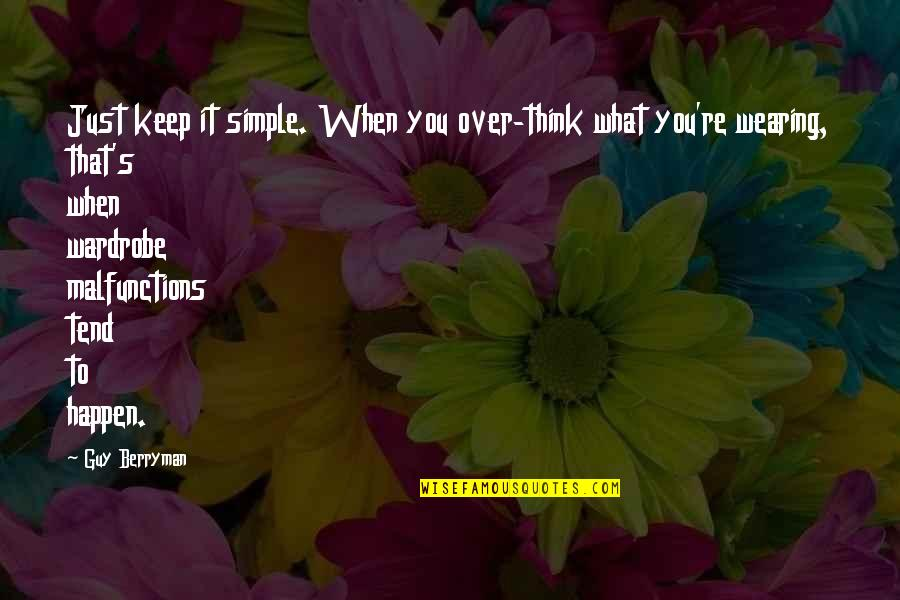 Keep It Simple Quotes By Guy Berryman: Just keep it simple. When you over-think what