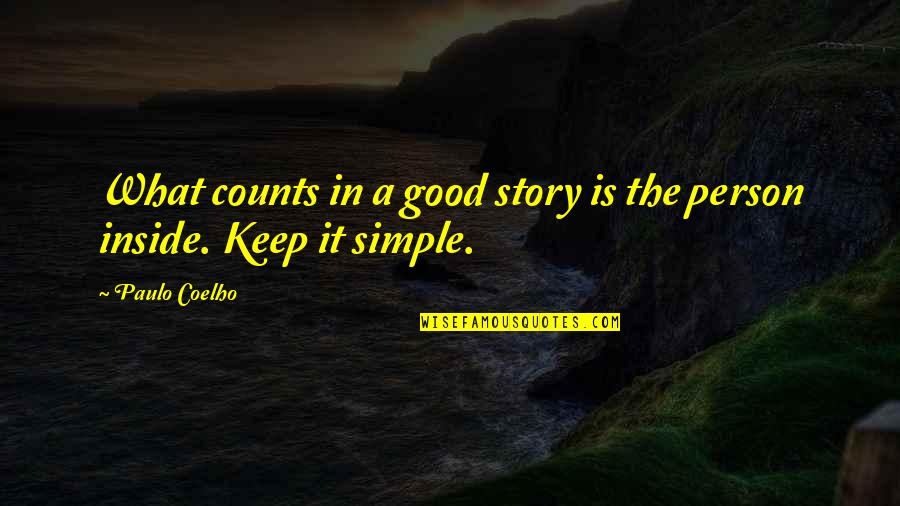 Keep It Simple Quotes By Paulo Coelho: What counts in a good story is the