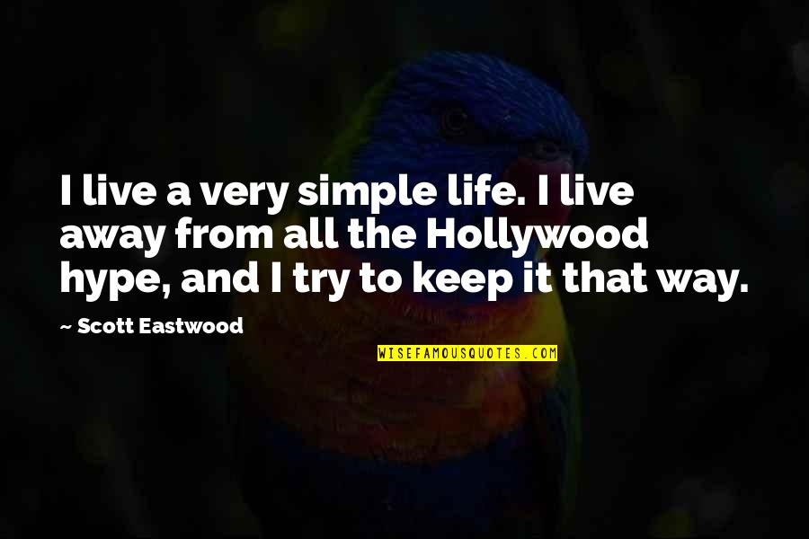 Keep It Simple Quotes By Scott Eastwood: I live a very simple life. I live