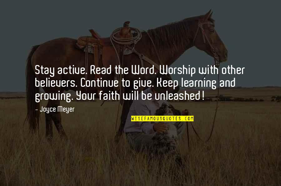 Keep On Learning Quotes By Joyce Meyer: Stay active. Read the Word. Worship with other