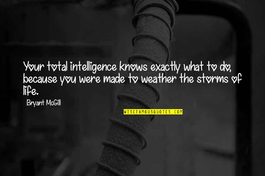 Keep Room Clean Quotes By Bryant McGill: Your total intelligence knows exactly what to do,