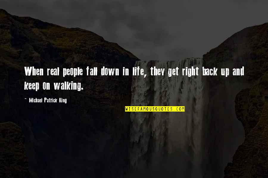 Keep Walking Quotes By Michael Patrick King: When real people fall down in life, they