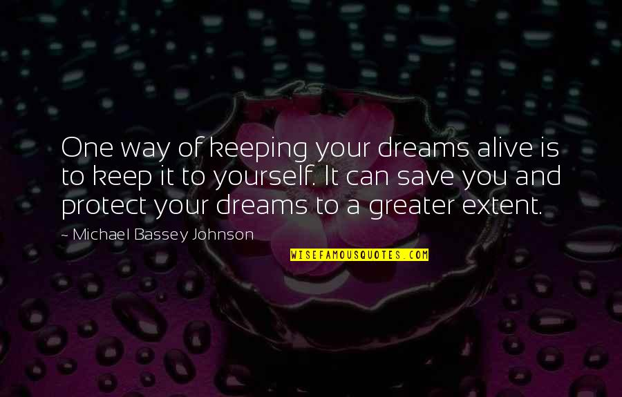 Keep Your Passion Alive Quotes By Michael Bassey Johnson: One way of keeping your dreams alive is