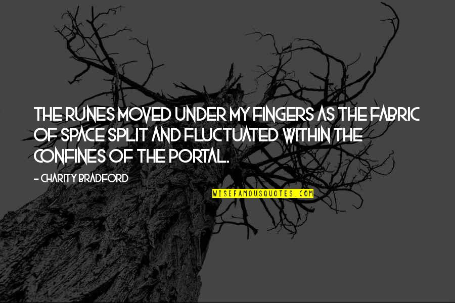 Keeping A Relationship Together Quotes By Charity Bradford: The runes moved under my fingers as the