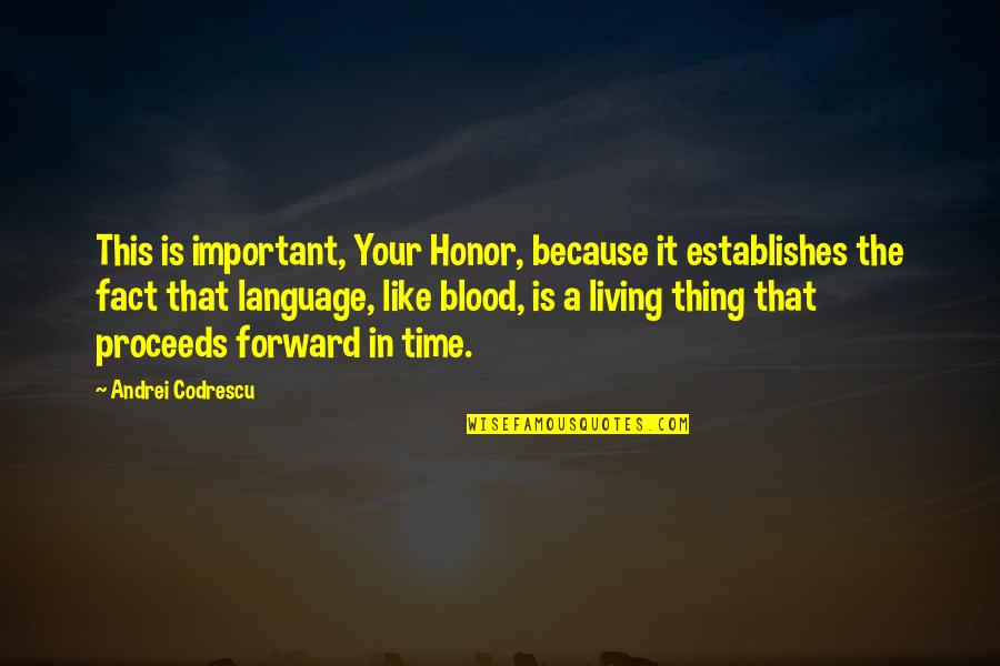 Keeping It 100 Quotes By Andrei Codrescu: This is important, Your Honor, because it establishes