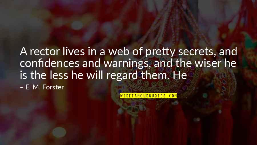 Keeping It 100 Quotes By E. M. Forster: A rector lives in a web of pretty