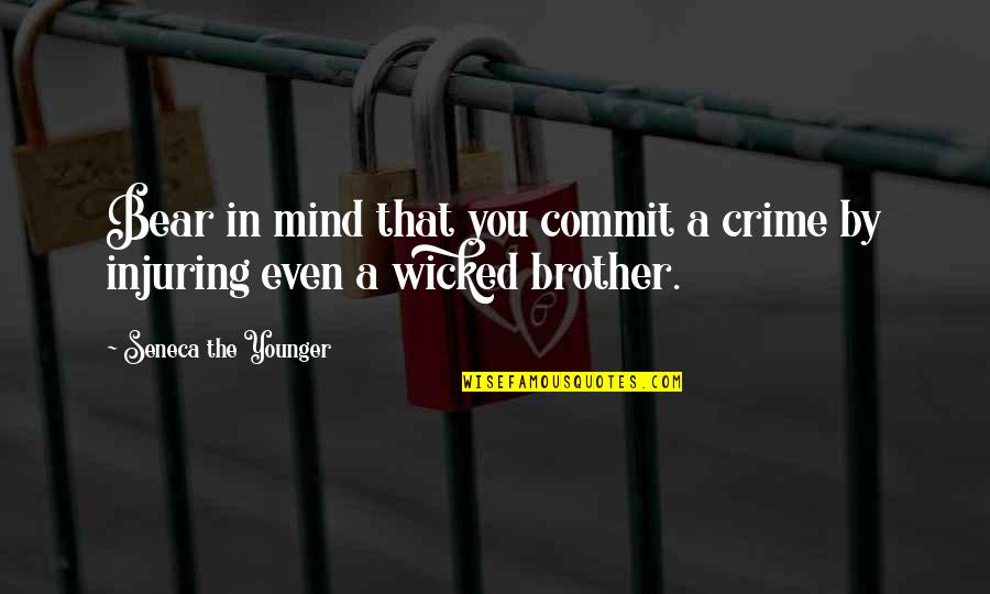 Keeping It 100 Quotes By Seneca The Younger: Bear in mind that you commit a crime