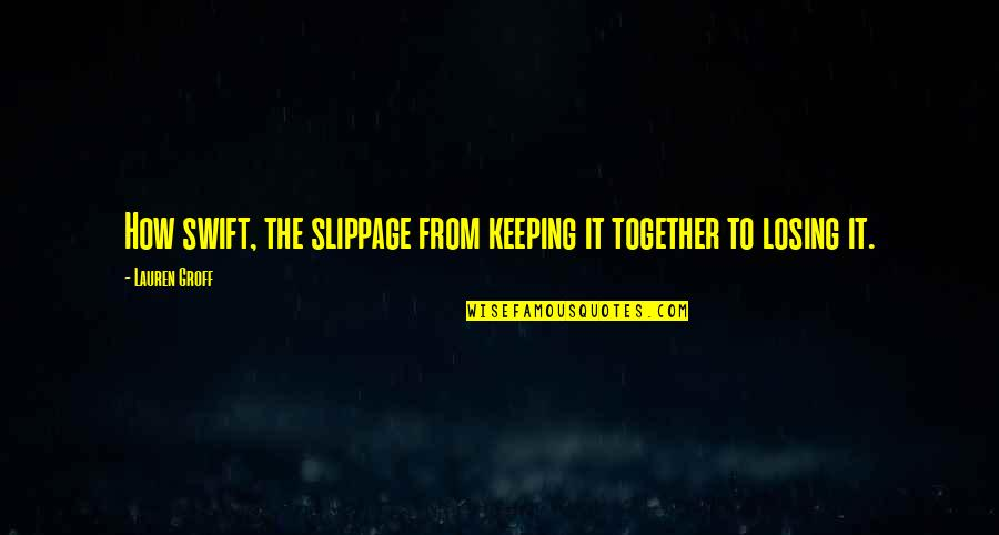 Keeping It All Together Quotes Top 34 Famous Quotes About Keeping