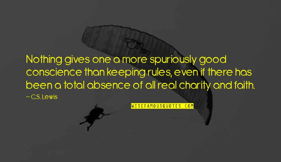 Keeping It Real Quotes By C.S. Lewis: Nothing gives one a more spuriously good conscience