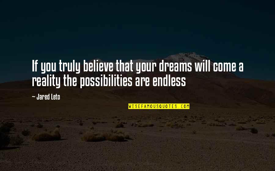 Keeping One's Word Quotes By Jared Leto: If you truly believe that your dreams will