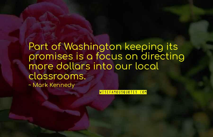 Keeping Our Promises Quotes By Mark Kennedy: Part of Washington keeping its promises is a