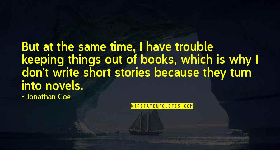 Keeping Things The Same Quotes By Jonathan Coe: But at the same time, I have trouble