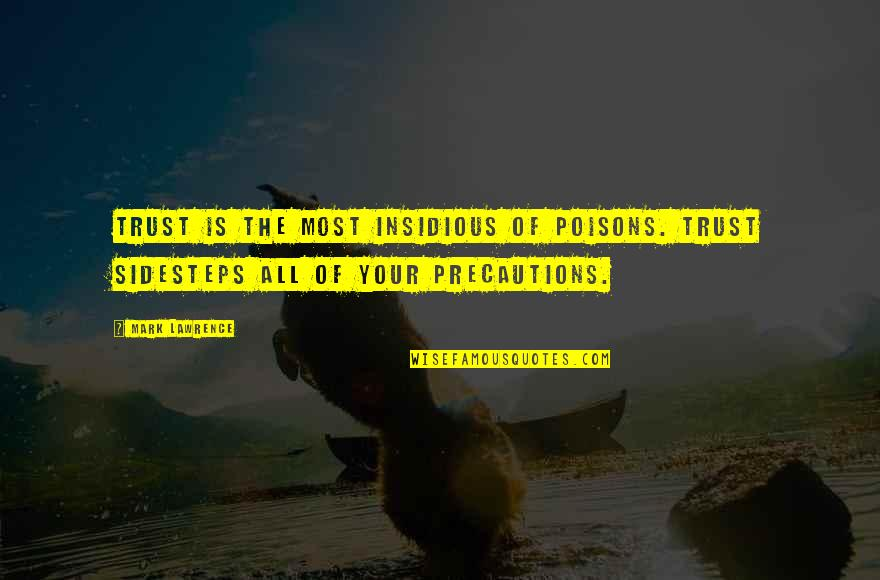 Keeping Your Money Quotes By Mark Lawrence: Trust is the most insidious of poisons. Trust