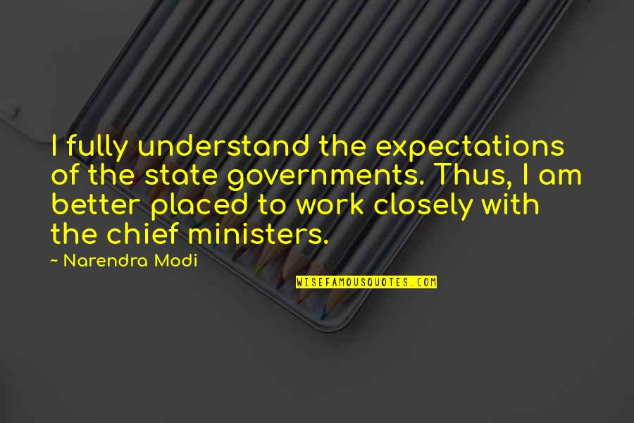 Keeping Your Money Quotes By Narendra Modi: I fully understand the expectations of the state