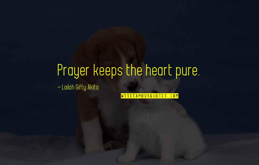 Keeps Quotes By Lailah Gifty Akita: Prayer keeps the heart pure.