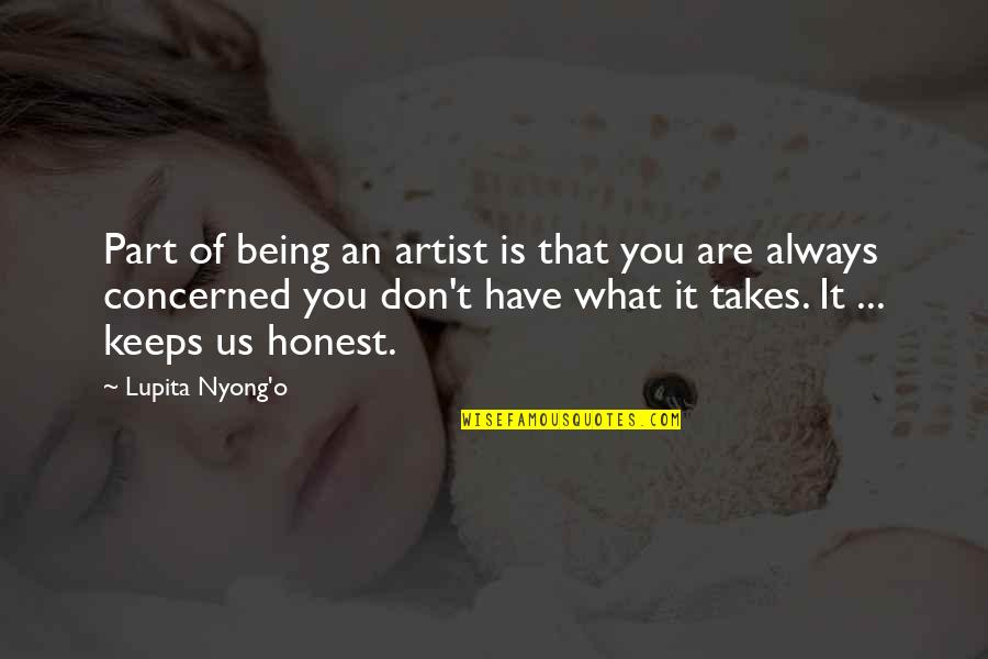Keeps Quotes By Lupita Nyong'o: Part of being an artist is that you