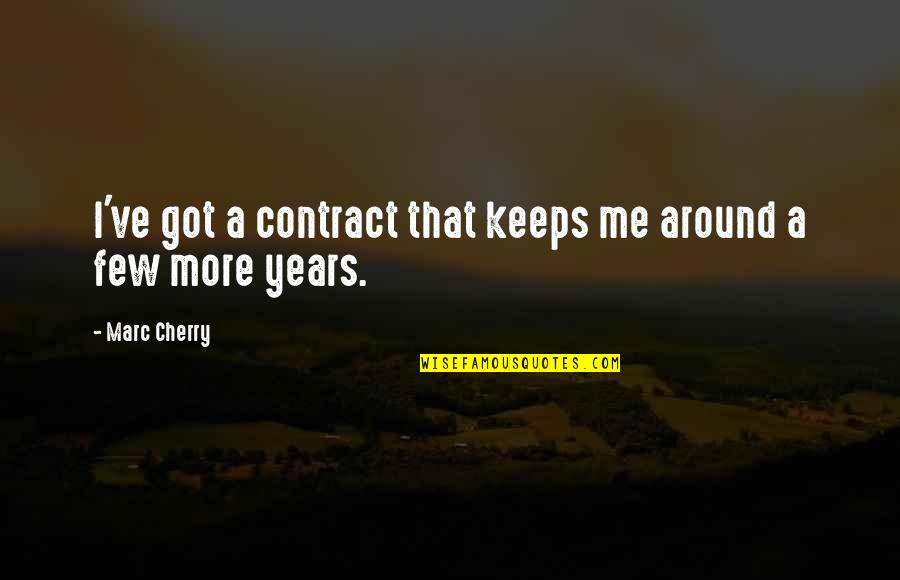 Keeps Quotes By Marc Cherry: I've got a contract that keeps me around