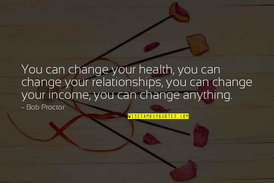 Keio Quotes By Bob Proctor: You can change your health, you can change