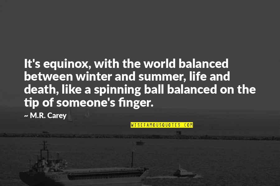 Keio Quotes By M.R. Carey: It's equinox, with the world balanced between winter
