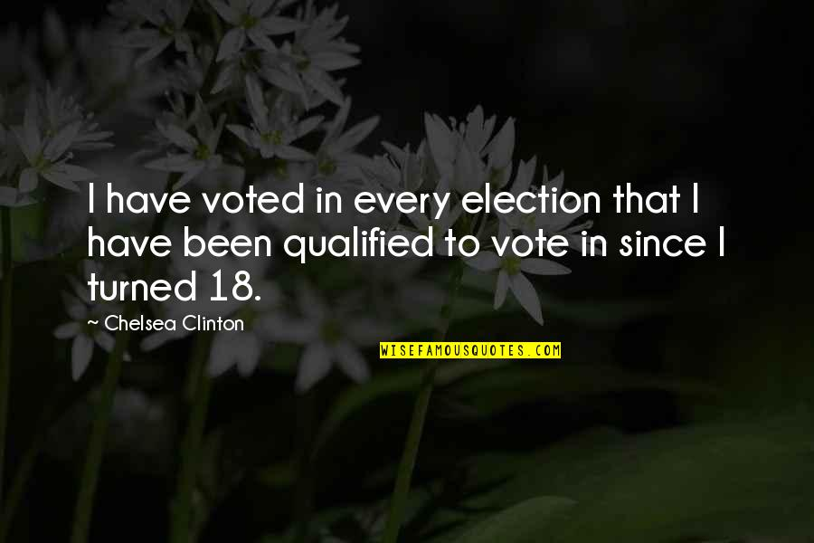 Keith Lemon Birthday Quotes By Chelsea Clinton: I have voted in every election that I
