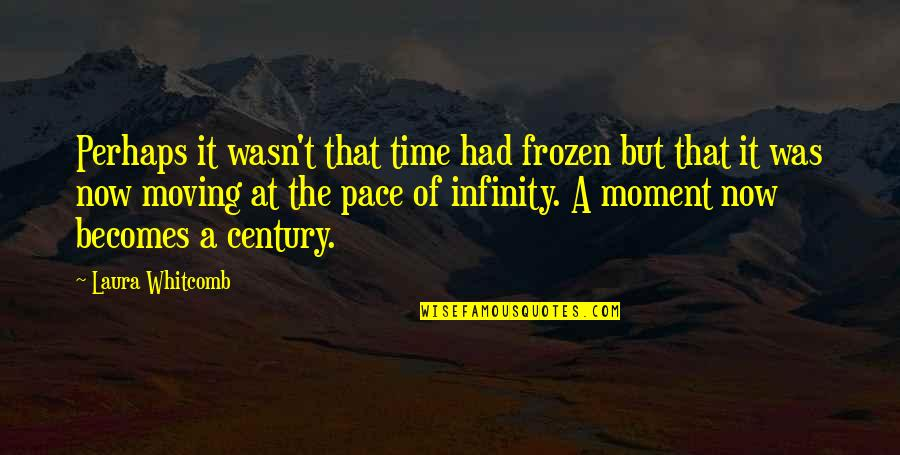Keith Swanwick Quotes By Laura Whitcomb: Perhaps it wasn't that time had frozen but