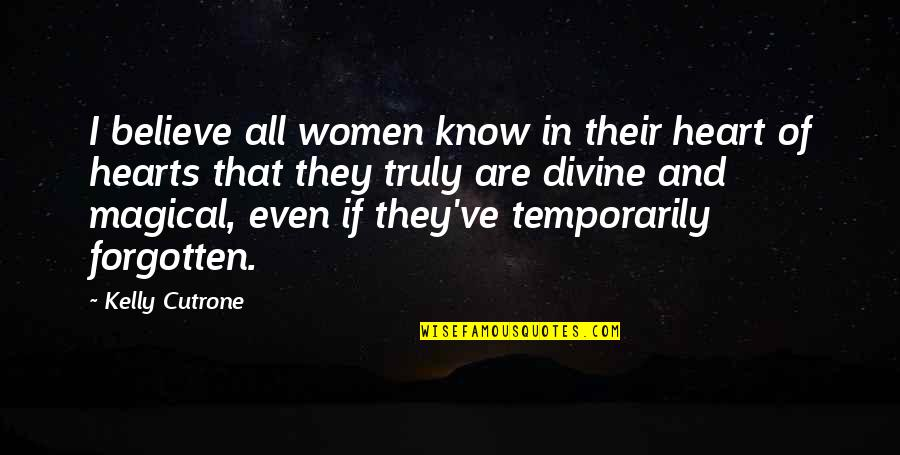 Kelly Cutrone Quotes By Kelly Cutrone: I believe all women know in their heart