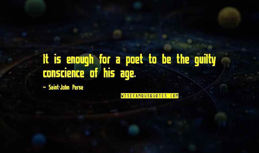 Ken Iverson Famous Quotes By Saint-John Perse: It is enough for a poet to be