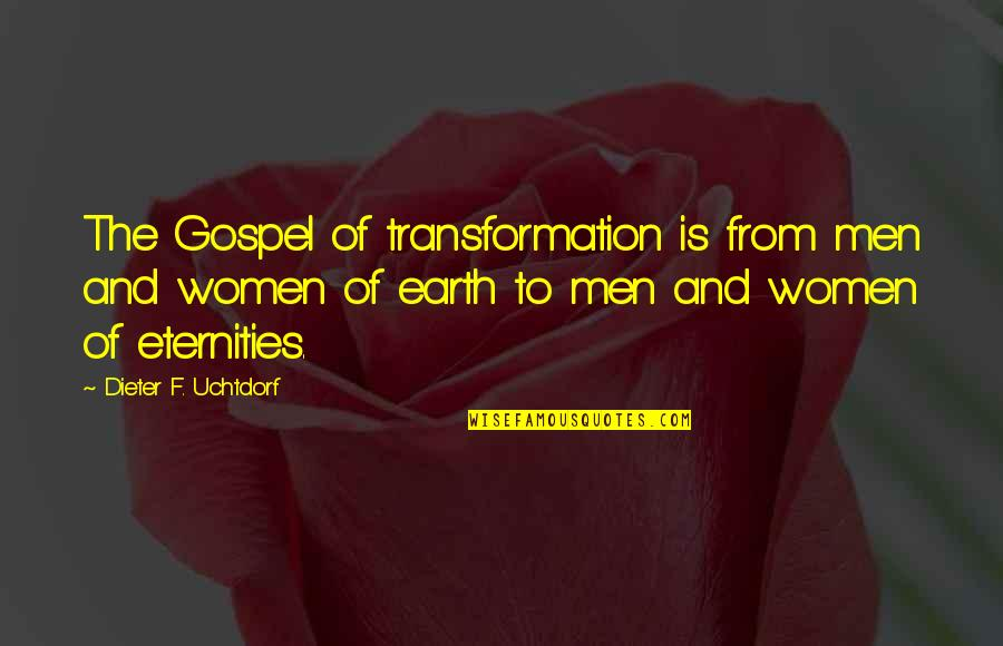 Kennedy Berlin Wall Quotes By Dieter F. Uchtdorf: The Gospel of transformation is from men and