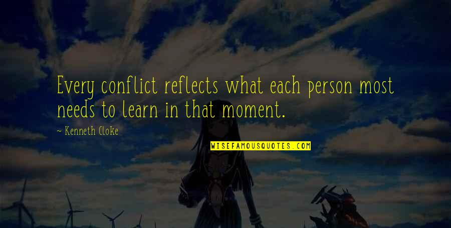 Kenneth Cloke Quotes By Kenneth Cloke: Every conflict reflects what each person most needs