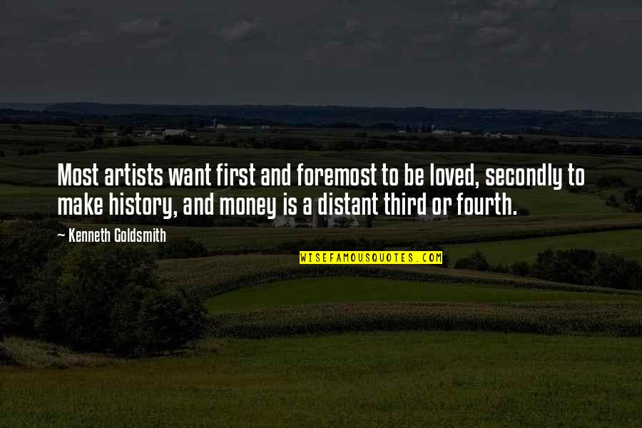 Kenneth Goldsmith Quotes By Kenneth Goldsmith: Most artists want first and foremost to be
